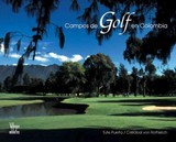 Campos De Golf En Colombia - Puerta, Tute; Rothkirch, Cristobal Von - ISBN: 9789588156255