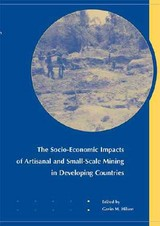Socio-economic Impacts Of Artisanal And Small-scale Mining In Developing Countries - Hilson, Gavin M. (EDT) - ISBN: 9789058096159