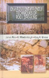 Environment-friendly Techniques Of Rock Breaking - Ghose, A.k.; Wladzielczyk, K.; Res, J. - ISBN: 9789058092694