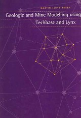 Geologic And Mine Modelling Using Techbase And Lynx - Smith, Martin - ISBN: 9789054106920
