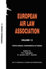European Air Law Association Volume 13: Tenth Annual Conference In Vienna - Soames, T.; Jarolim, G.; Dagtoglou, P.D. - ISBN: 9789041114365