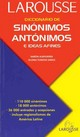Diccionario De Sinonimos, Antonimos E Ideas Afines/Dictionary Of Synonyms, Antonyms, And Related Ideas - Alboukrek, Aaron/ Fuentes S., Gloria/ Larousse (COR) - ISBN: 9789702200277