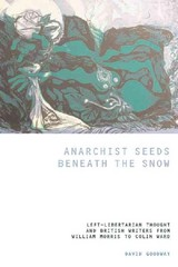 Anarchist Seeds Beneath The Snow - Goodway, David - ISBN: 9781846310263
