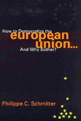 How To Democratize The European Union...and Why Bother? - Schmitter, Philippe C. - ISBN: 9780847699056
