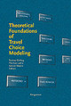 Theoretical Foundations Of Travel Choice Modeling - Garling, Tommy (EDT)/ Laitila, Thomas (EDT)/ Westin, Kerstin (EDT) - ISBN: 9780080430621