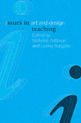 Issues In Art And Design Teaching - Addison, Nicholas/ Burgess, Lesley - ISBN: 9780415266697
