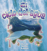 El Ciclo Del Agua/ The Water Cycle - Kalman, Bobbie/ Sjonger, Rebecca - ISBN: 9780778783886