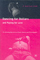 Dancing For Dollars And Paying For Love - Egan, Danielle - ISBN: 9781403970459