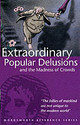 Extraordinary Popular Delusions And The Madness Of Crowds - Mackay, Charles - ISBN: 9781853263491