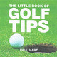 Little Book Of Golf Tips - French, Peter - ISBN: 9781904573494