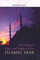 Blessed Days And Nights Of The Islamic Year - Algul, Huseyin - ISBN: 9781932099935