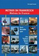 Metros in Frankreich. Metros in France - Groneck, Christoph - ISBN: 9783936573138
