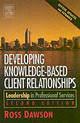 Developing Knowledge-based Client Relationships - Dawson, Ross (edd, Center For Learning And Attention Disorders, Seacoast Me... - ISBN: 9780750678711