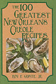 The 100 Greatest New Orleans Creole Recipes - Guste, Roy F. - ISBN: 9781565540460