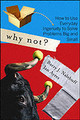 Why Not? - Ayres, Ian; Nalebuff, Barry J. - ISBN: 9781422104347