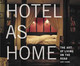 Hotel As Home - Chang, Gary - ISBN: 9781568986036