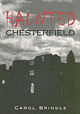 Haunted Chesterfield - Brindle, Carol - ISBN: 9780752440811