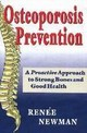 Osteoporosis Prevention - Newman, Renee - ISBN: 9780929975375
