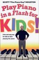Play Piano In A Flash For Kids! - Houston, Scott - ISBN: 9781401308346