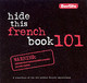Berlitz Hide This French Book 101 - Berlitz International, Inc. - ISBN: 9789812467607