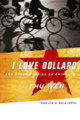 I Love Dollars And Other Stories Of China - Zhu, Wen - ISBN: 9780231136945