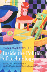 Inside The Politics Of Technology - Harbers, Hans (EDT) - ISBN: 9789053567562