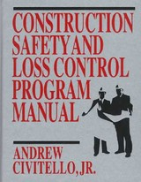 Construction Safety And Loss Control Program Manual - Civitello, Andrew M. M - ISBN: 9780765601810