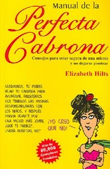 Manual De La Perfecta Cabrona / Getting In Touch With Your Inner Bitch - Hilts, Elizabeth - ISBN: 9781402208874