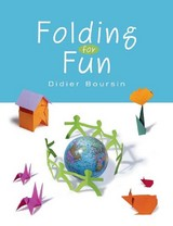 Folding For Fun: Origami For Ages 4 And Up - Boursin, Didier - ISBN: 9781554072521