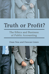 Truth Or Profit? - The Ethics And Business Of Public Accounting - Green, Duncan Neu - ISBN: 9781552661901