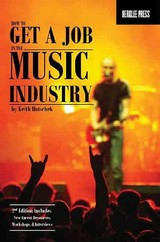 How To Get A Job In The Music Industry - Hatschek, Keith/ Feist, Jonathan (EDT) - ISBN: 9780876390726