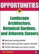 Opportunities In Landscape Architecture, Botanical Gardens And Arboreta Careers - Camenson, Blythe - ISBN: 9780071476089