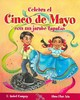 Celebra El Cinco De Mayo Con Un Jarabe Tapatio / Celebrate Cinco De Mayo With The Mexican Hat Dance - Ada, Alma Flor/ Campoy Isabel - ISBN: 9781598201185