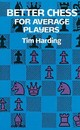 Better Chess For Average Players - Harding, Tim - ISBN: 9780486290294