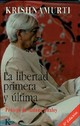 La Libertad Primera Y Ultima / The First And Last Freedom - Krishnamurti, J. - ISBN: 9788472453548