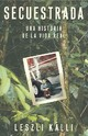 Secuestrada (kidnapped) - Kalli, Leszli - ISBN: 9780743291323