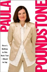 There's Nothing In This Book That I Meant To Say - Poundstone, Paula - ISBN: 9781598870718