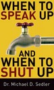 When To Speak Up And When To Shut Up - Sedler, Dr. Michael D. - ISBN: 9780800787424
