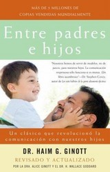 Entre Padres E Hijos/ Between Parent And Child - Ginott, Dr. Haim G/ Ginott, Alice (EDT) - ISBN: 9780307278906