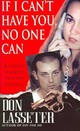 If I Can't Have You, No One Can - Lasseter, Don - ISBN: 9780786018208