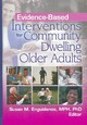 Evidence-based Interventions For Community Dwelling Older Adults - Enguidanos, Susan M., Ph.D. (EDT) - ISBN: 9780789032836