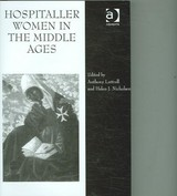 Hospitaller Women In The Middle Ages - Luttrell, Anthony (EDT)/ Nicholson, Helen J. (EDT) - ISBN: 9780754606468
