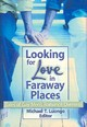 Looking For Love In Faraway Places - Luongo, Michael - ISBN: 9781560236979