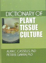 Dictionary Of Plant Tissue Culture - Gahan, Peter B. (king's College, London, Uk); Cassells, Alan (national University Of Ireland, Cork, Ireland) - ISBN: 9781560229186