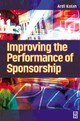 Improving The Performance Of Sponsorship - Kolah, Ardi (henley Business School, Uk) - ISBN: 9780750655378