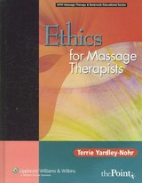 Ethics For Massage Therapists - Yardley-nohr, Terrie - ISBN: 9780781753395
