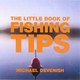 Little Book Of Fishing Tips - Devenish, Michael - ISBN: 9781904573661