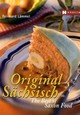Original Sächsisch. The Best of Saxonian Food - Lämmel, Reinhard - ISBN: 9783775004947