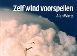 Zelf wind voorspellen - Alan Watts; Alan W. Watts - ISBN: 9789059610101