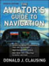 Aviator's Guide To Navigation - Clausing, Donald J. - ISBN: 9780071477208